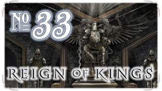 Reign of Kings 33 - Lord of the Flies