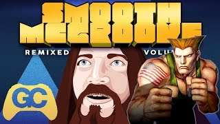 Guile's Theme ► Smooth McGroove Remixed 2 ► A_Rival Remix - GameChops