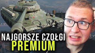 TOP 5 - NAJGORSZE CZOŁGI PREMIUM - World of Tanks