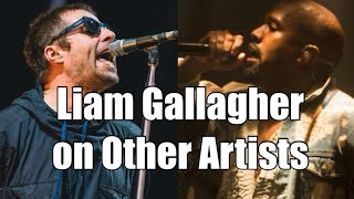 Liam Gallagher on Other Artists