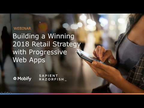 Webinar: Building a Winning 2018 Retail Strategy with Progressive Web Apps
