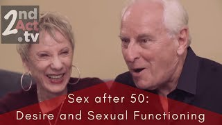 Sex after 50: Men, Women, Hormones, Sex and Relationship Advice!