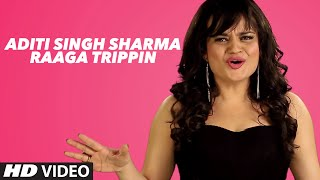 Aditi Singh Sharma Raaga Trippin |  Hindi Mashup | Best Bollywood Acappella Mash …