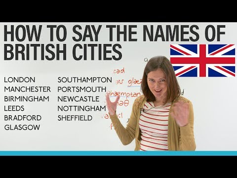 Pronunciation: Learn how to say the top 10 British cities correctly