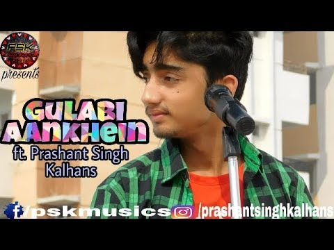 Gulabi Aankhein-Retro mix |unplugged |Mohammed Rafi |Cover by-Prashant Singh Kalhans(PSK)