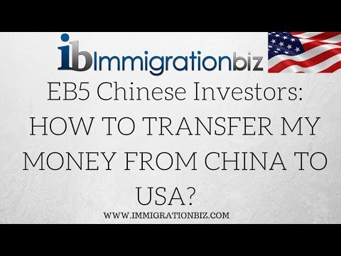 Chinese EB5 Investors: How do I transfer my money from China to USA?