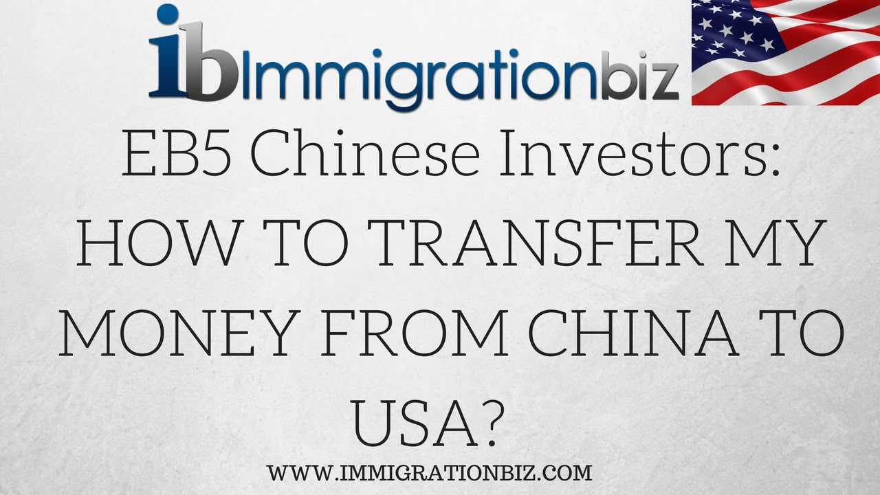 Chinese Eb5 Investors How Do I Transfer My Money From China To Usa