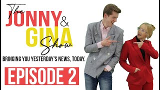 Jonny & Gina - Episode 2