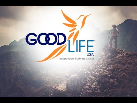 Come Live The Good Life: GoodLife USA Company Overview with Brian Riley 08 Sept. 2017