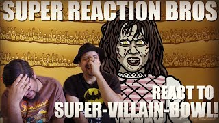 SRB Reacts to SUPER-VILLAIN-BOWL! - TOON SANDWICH