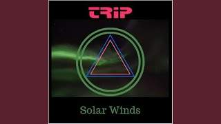 Provided to YouTube by DistroKid Solar Winds · Trip Solar Winds ℗ 6...