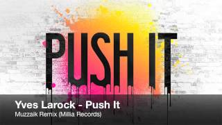 Yves Larock - Push It (Muzzaik Remix)