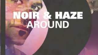 Noir and Haze - Around (Habischman Remix)
