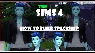 Sims 4 How to build spaceship