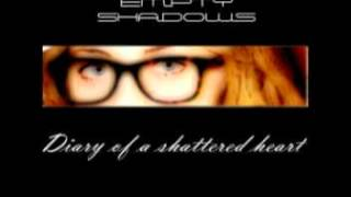 Diary of a shattered heart - Empty Shadows