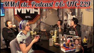 MMA etc. Podcast Ep. 6 | UFC 229