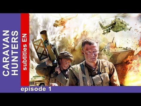 Caravan Hunters  Episode 1. Russian TV Series. StarMedia. Military Drama. English Subtitles
