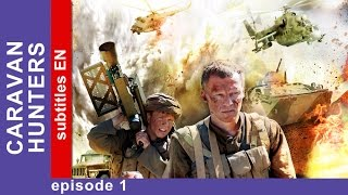Caravan Hunters - Episode 1. Russian TV Series. StarMedia. Military Drama. English Subtitles