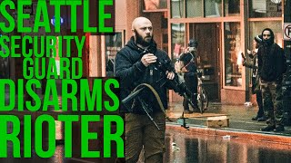 Seattle security guard who disarmed two rioters speaks out