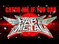 BABYMETAL - Catch Me If You Can (Official Audio)