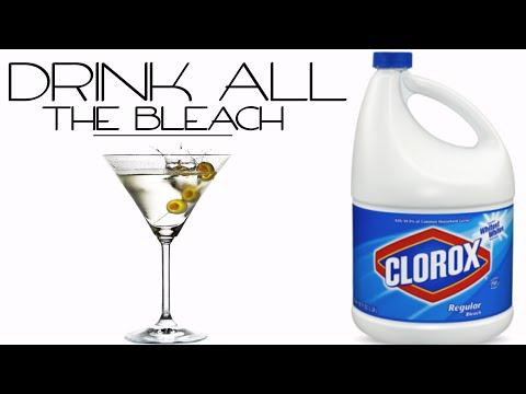 Drink All The Bleach