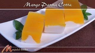Mango Panna Cotta Recipe By Manjula