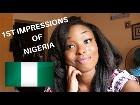 FIRST IMPRESSIONS OF NIGERIA: CULTURE, FOOD, DATING AND DISLIKES