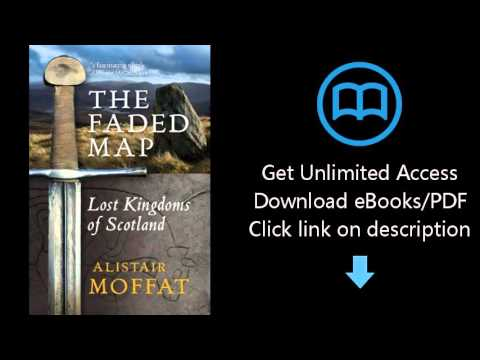 Download The Faded Map: Lost Kingdoms of Scotland PDF