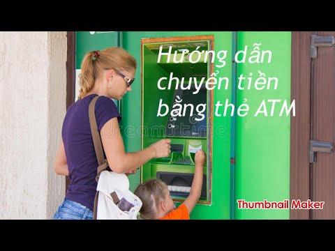 Hướng Dẫn Chuyển Tiền Tại Máy ATM đơn Giản Dễ Hiểu