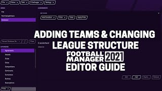 FM21 Editor   Adding Teams & Changing League Structure   Football Manager 2021