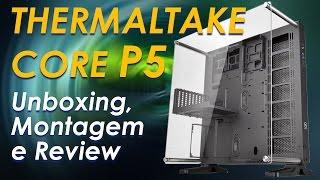 uNBOXING e MONTAGEM - GABINETE Thermaltake CORE V41