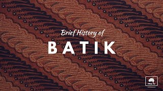 Brief History Of Batik || Hari Batik Nasional 2018