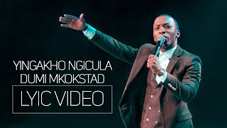 Spirit Of Praise 7 ft Dumi Mkokstad - Yingakho Ngicula - Lyric Video