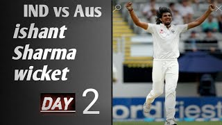 Ishant gets Finch early    India vs Australia Test match Day 2