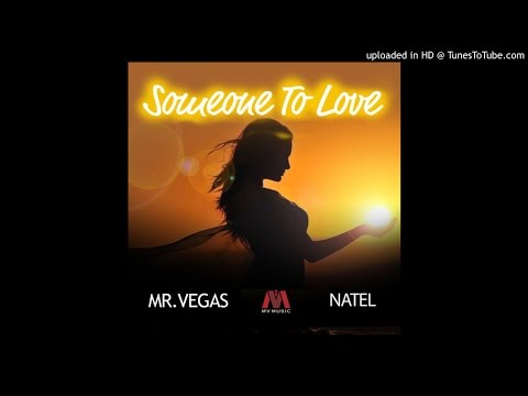 SOMEONE TO LOVE - Mr. Vegas & Natel