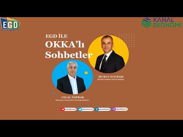 EGD İle Okkalı Sohbetler / Arzum Yönetim Kurulu Başkanı Murat Kolbaşı