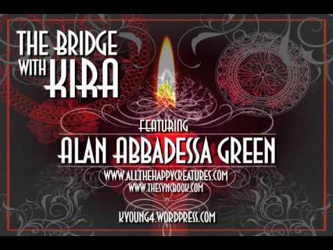 The Bridge with Kira featuring Alan Abbadessa Green