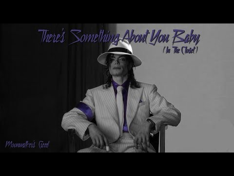 Michael Jackson - There's Something About You Baby (In The Closet Mix)
