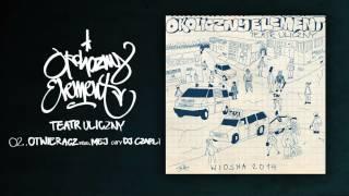Okoliczny Element ft. Dj Czarli - Otwieracz