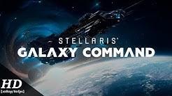 Stellaris: Galaxy Command Gameplay [1080p/60fps]