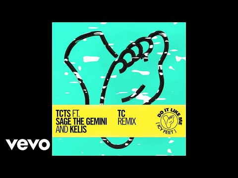 TCTS - Do It Like Me (Icy Feet) [TC Remix] [Audio] ft. Sage The Gemini, Kelis
