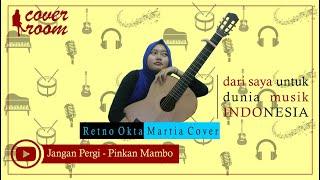 Jangan Pergi - Pinkan Mambo. Acoustic Cover By Retno Okta Martia