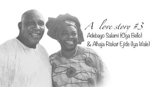A Love Story 3 - Adebayo Salami and Alhaja Ejide