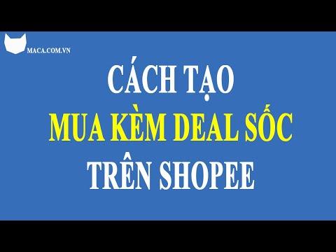 Cách tạo khuyến mãi mua kèm DEAl sốc trên Shopee | Bán hàng online | MACA