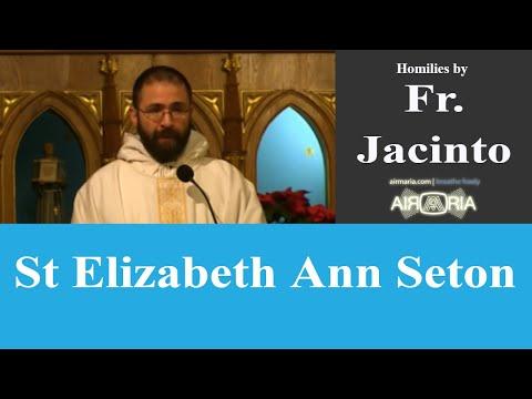 St Elizabeth Ann Seton - Jan 04 - Homily - Fr Jacinto