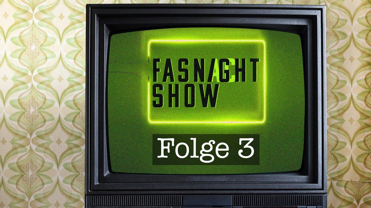 Fasnight Show - Folge 3
