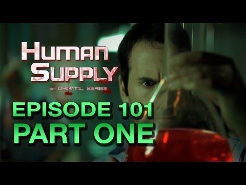 WORLD PREMIERE: Human Supply: Episode 101 Part 1