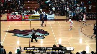 2013 CIF Northern Division II Boys Basketball Final- Chico vs. Pleasant Valley