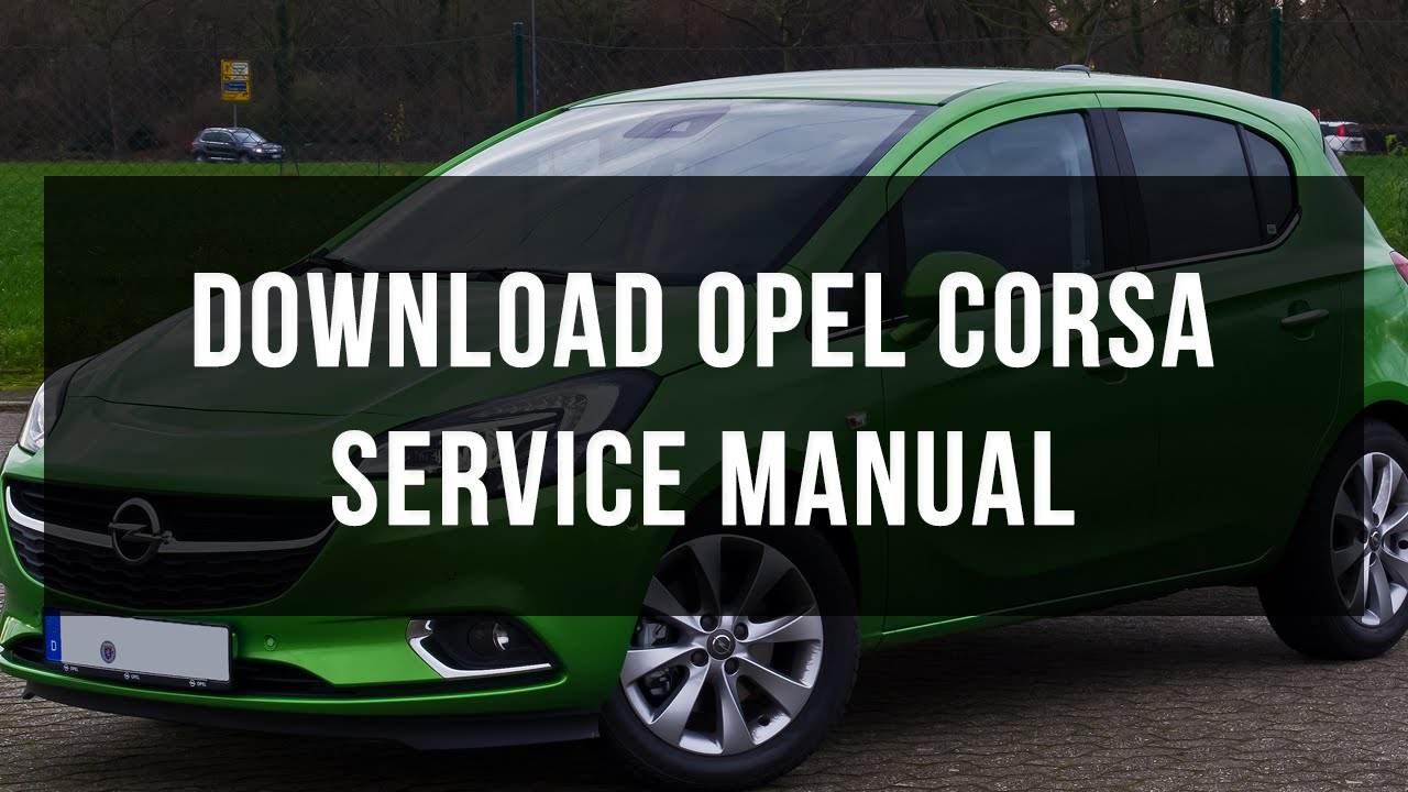 download vauxhall opel corsa service and repair manual youtube