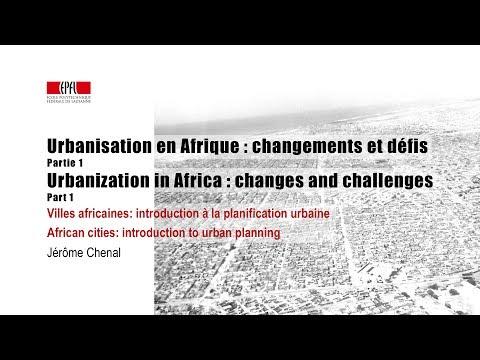 Urbanisation en Afrique / Urbanization in Africa (Part 1)